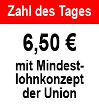 6,50 Euro mit Mindestlohnkonzept der Union