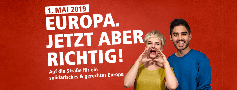 Europa. jetzt aber richtig! 1. Mai 2019