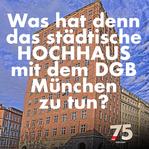 Was hat das städtische Hochhaus mit dem DGB München zu tun?