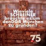 Wie viele Schreiner brauchte es, um den DGB München zu gründen?