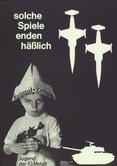 Plakat Antikriegstag 1980, Kriegsspeilzeug, Spielzeugwaffen, Spielzeugpistole