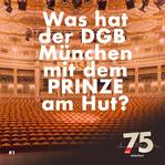 Was hat der DGB München mit dem PRINZE am Hut?